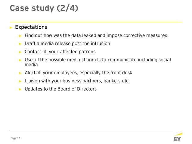Page 11 Case study (2/4) ► Expectations ► Find out how was the data leaked and impose corrective measures ► Draft a media ...