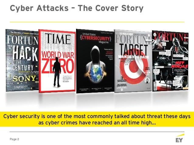 Page 2 Cyber Attacks – The Cover Story Cyber security is one of the most commonly talked about threat these days as cyber ...