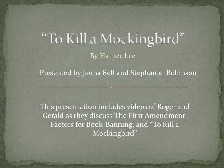 """""""To Kill a Mockingbird""""<br />By Harper Lee<br />Presented by Jenna Bell and Stephanie  Robinson<br />This presentation inc..."""