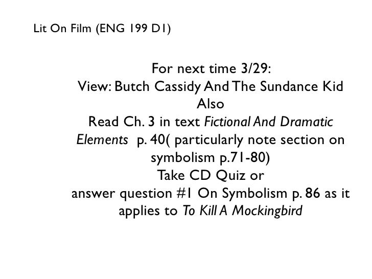 Lit On Film (ENG 199 D1)                       For next time 3/29:        View: Butch Cassidy And The Sundance Kid        ...