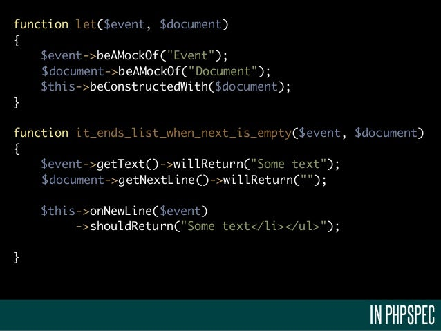 """function let($event, $document){    $event->beAMockOf(""""Event"""");    $document->beAMockOf(""""Document"""");    $this->beConstruct..."""