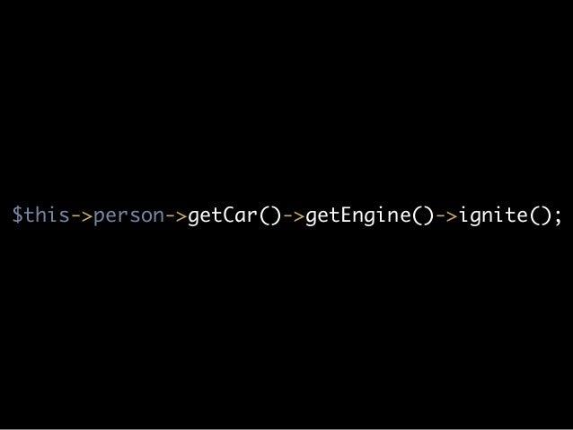 $this->person->getCar()->getEngine()->ignite();