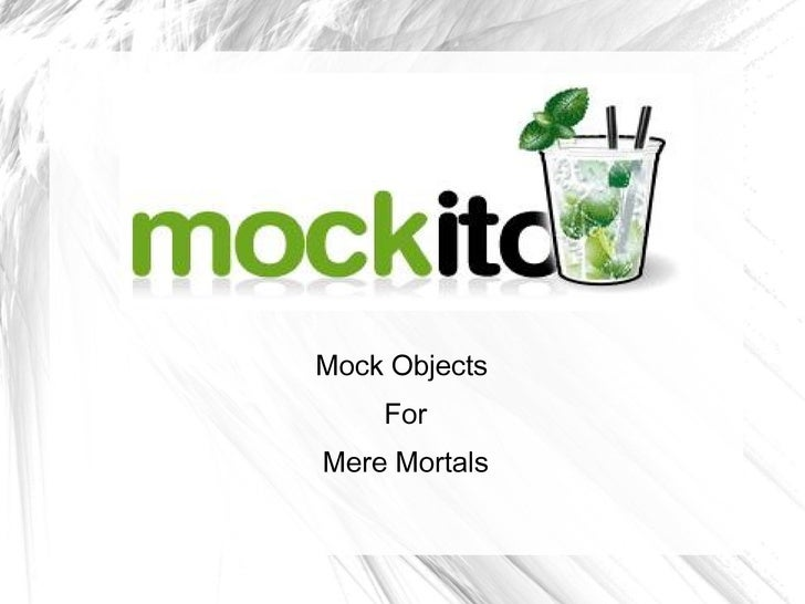 Mock Objects For Mere Mortals