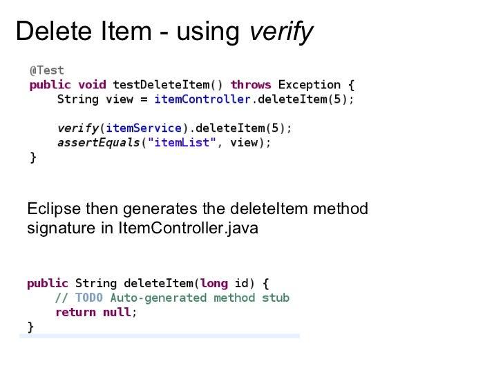 Delete Item - using verify      Eclipse then generates the deleteItem method  signature in ItemController.java