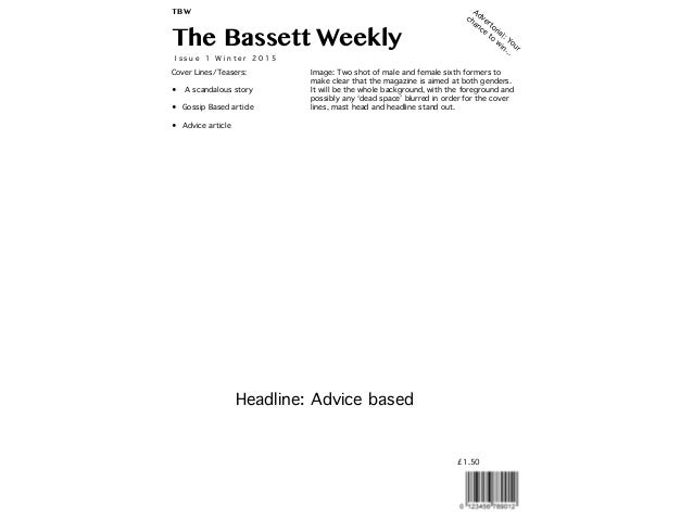The Bassett Weekly TBW I s s u e 1 W i n t e r 2 0 1 5 Cover Lines/Teasers: • A scandalous story • Gossip Based article • ...