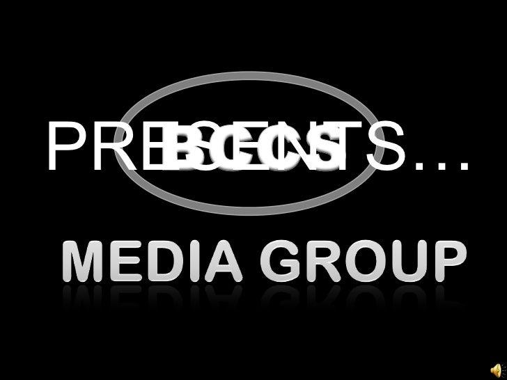 PRESENTS…<br />BCCS<br />MEDIA GROUP<br />