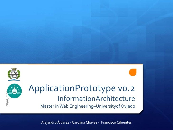 ApplicationPrototype v0.2InformationArchitectureMaster in Web Engineering–Universityof Oviedo<br />Alejandro Álvarez - Car...