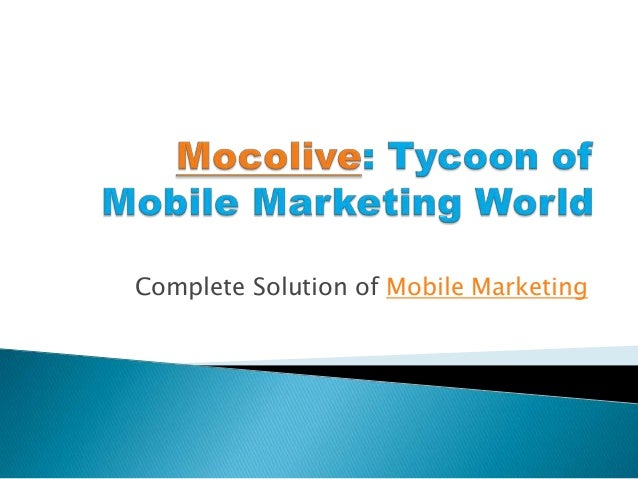 Complete Solution of Mobile Marketing