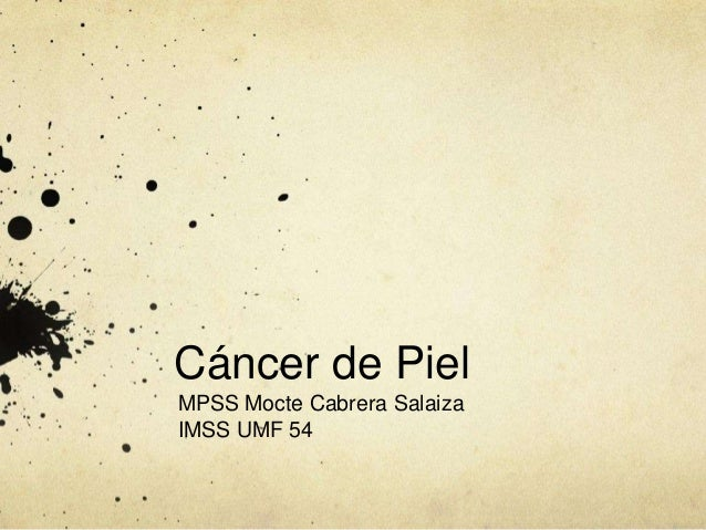 Cáncer de Piel MPSS Mocte Cabrera Salaiza IMSS UMF 54