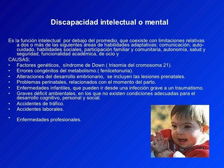 <ul><li>Es la función intelectual  por debajo del promedio, que coexiste con limitaciones relativas a dos o más de las sig...