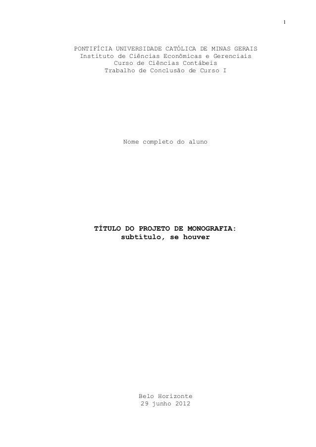 1  PONTIFÍCIA UNIVERSIDADE CATÓLICA DE MINAS GERAIS Instituto de Ciências Econômicas e Gerenciais Curso de Ciências Contáb...