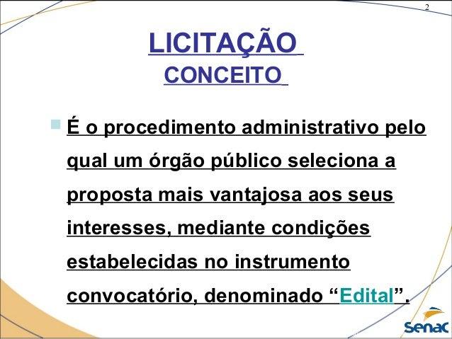 2 ©The McGraw-Hill Companies, Inc., 2004 LICITAÇÃO CONCEITO  É o procedimento administrativo pelo qual um órgão público s...
