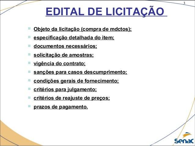 3 ©The McGraw-Hill Companies, Inc., 2004 EDITAL DE LICITAÇÃO  Objeto da licitação (compra de mdctos);  especificação det...