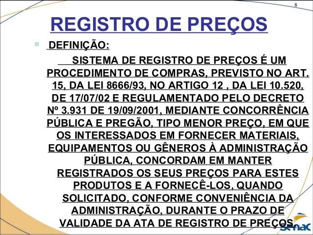 8 ©The McGraw-Hill Companies, Inc., 2004 REGISTRO DE PREÇOS  DEFINIÇÃO: SISTEMA DE REGISTRO DE PREÇOS É UM PROCEDIMENTO D...
