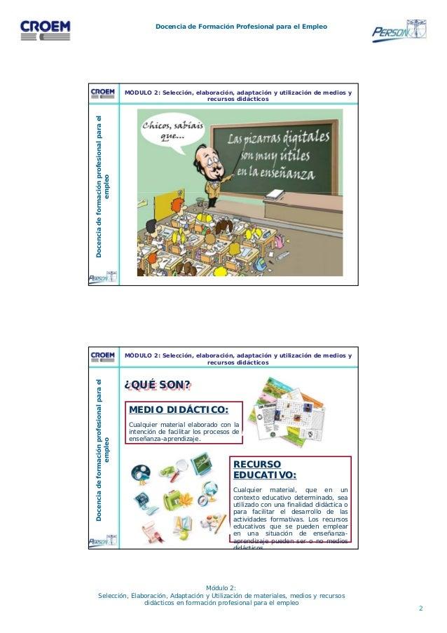 2 Docencia de Formación Profesional para el Empleo Módulo 2: Selección, Elaboración, Adaptación y Utilización de materiale...