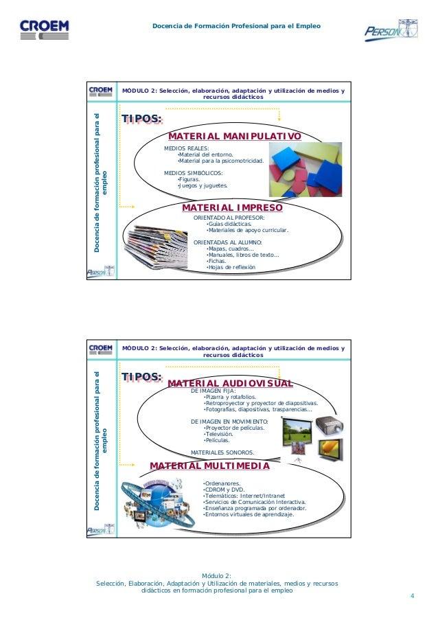 4 Docencia de Formación Profesional para el Empleo Módulo 2: Selección, Elaboración, Adaptación y Utilización de materiale...