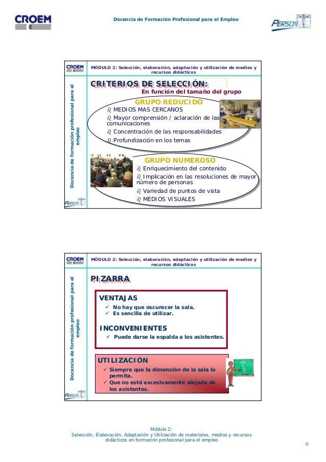 6 Docencia de Formación Profesional para el Empleo Módulo 2: Selección, Elaboración, Adaptación y Utilización de materiale...