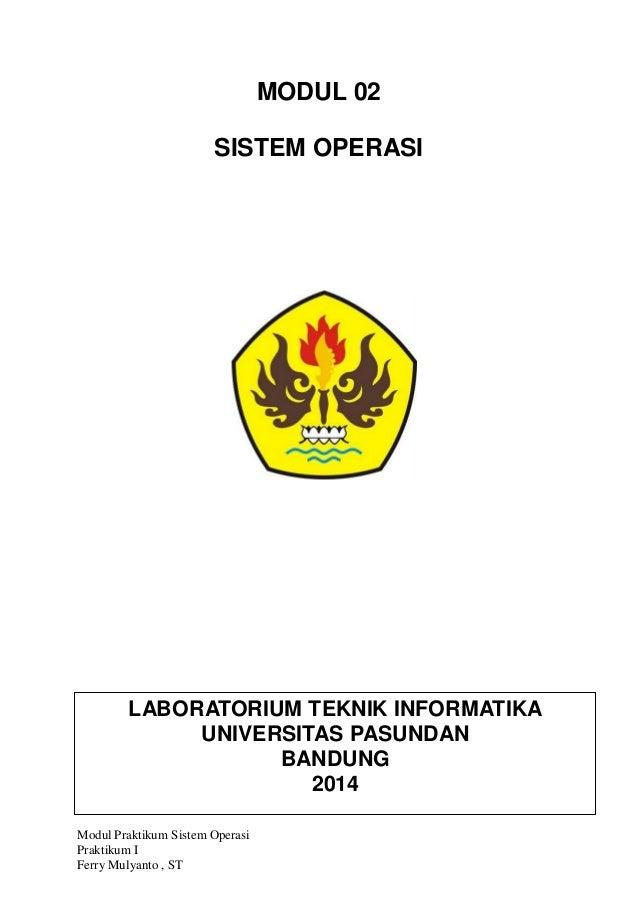 Modul Praktikum Sistem Operasi Praktikum I Ferry Mulyanto , ST MODUL 02 SISTEM OPERASI LABORATORIUM TEKNIK INFORMATIKA UNI...