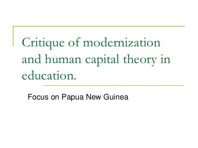 Critique of modernization and human capital theory in education. Focus on Papua New Guinea