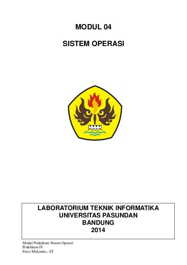 Modul Praktikum Sistem Operasi Praktikum IV Ferry Mulyanto , ST MODUL 04 SISTEM OPERASI LABORATORIUM TEKNIK INFORMATIKA UN...