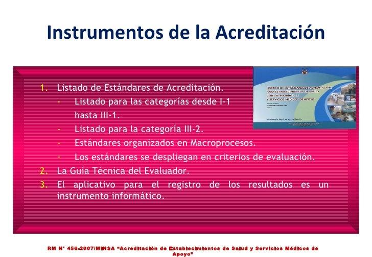 Instrumentos de la Acreditación <ul><li>Listado de Estándares de Acreditación. </li></ul><ul><ul><li>Listado para las cate...