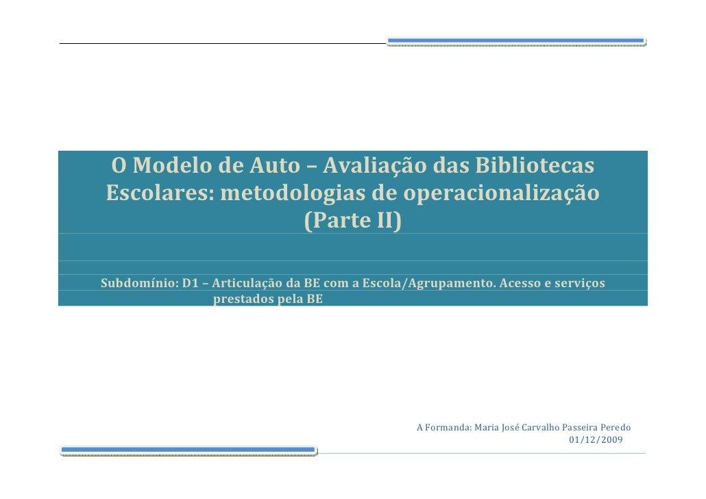 O Modelo de Auto – Avaliação das Bibliotecas Escolares: metodologias de operacionalização                  (Parte II)  Sub...