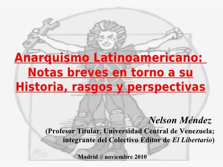 Anarquismo Latinoamericano:  Notas breves en torno a suHistoria, rasgos y perspectivas                                    ...