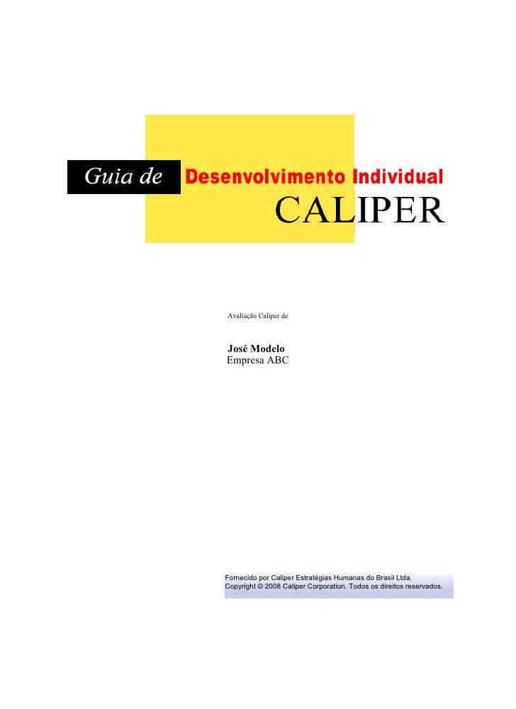 Avaliação Caliper de     José Modelo     Empresa ABC16 de dezembro de 2008    Fornecido por Caliper Estratégias Humanas do...