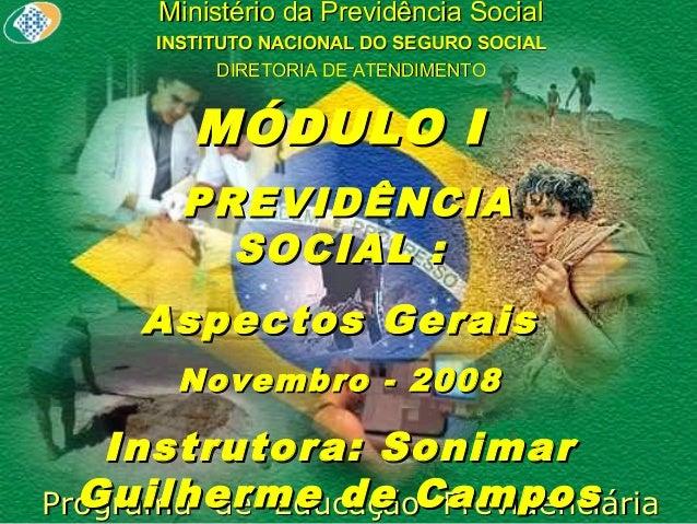 Ministério da Previdência Social INSTITUTO NACIONAL DO SEGURO SOCIAL DIRETORIA DE ATENDIMENTO  MÓDULO I PREVIDÊNCIA SOCIAL...