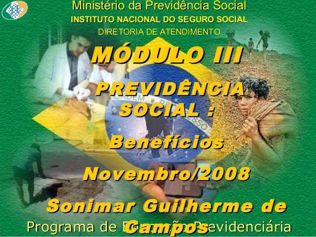 Ministério da Previdência Social INSTITUTO NACIONAL DO SEGURO SOCIAL DIRETORIA DE ATENDIMENTO  MÓDULO III PREVIDÊNCIA SOCI...
