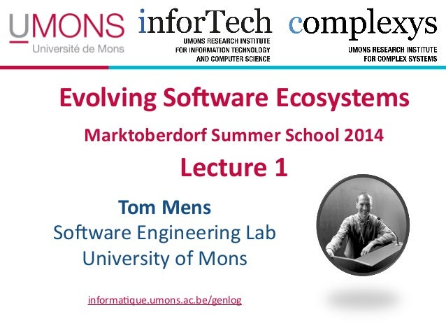 Evolving(So*ware(Ecosystems( Marktoberdorf(Summer(School(2014