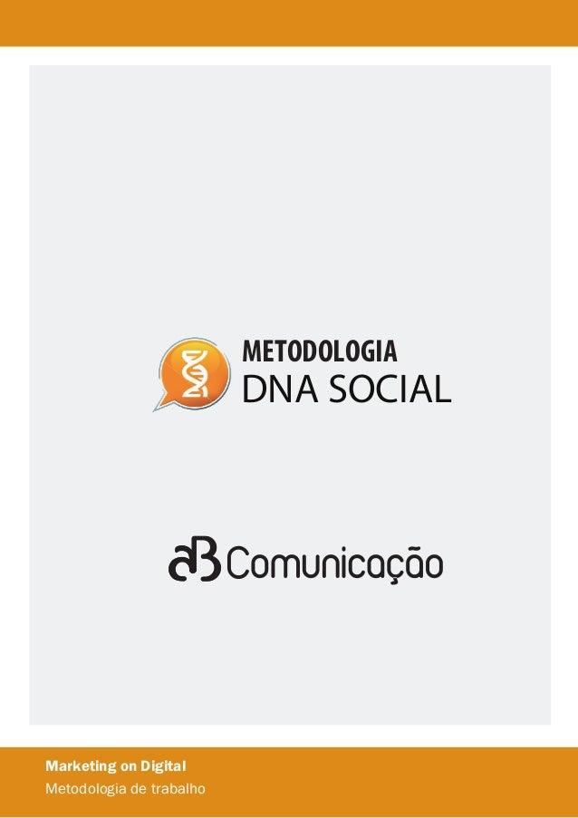 METODOLOGIA  DNA SOCIAL  Marketing on Digital Metodologia de trabalho