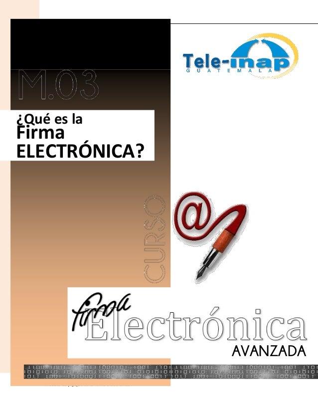 Instituto Nacional de Administración Pública 1 Módulo 03 / ¿Qué es la firma electrónica? ¿Qué es la Firma ELECTRÓNICA? AVA...