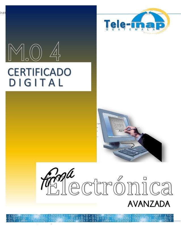 Instituto Nacional de Administración Pública 1 MÓDULO 4 / Certificado Digital AVANZADA CERTIFICADO D I G I T A L