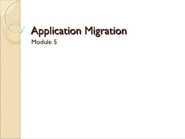 Application MigrationApplication MigrationModule 5