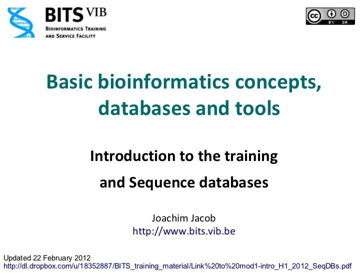 Basic bioinformatics concepts,                 databases and tools                        Introduction to the training    ...