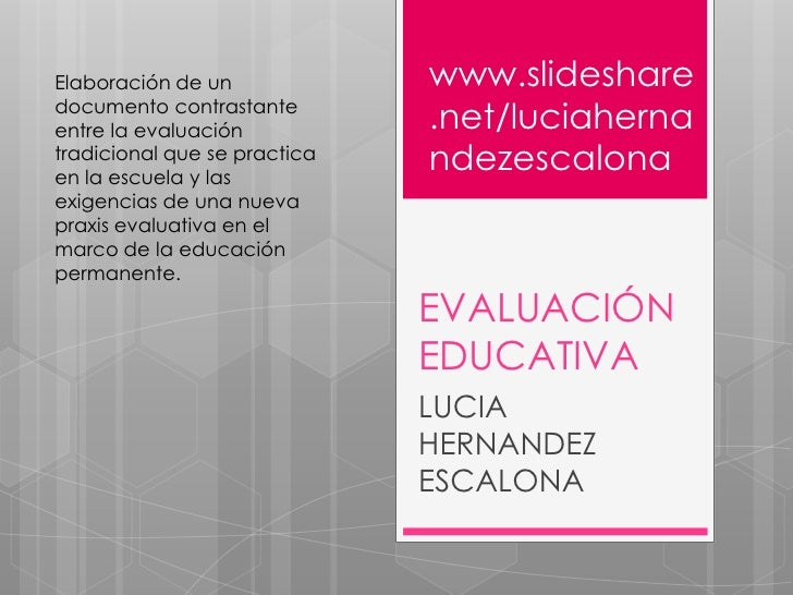 Elaboración de un             www.slidesharedocumento contrastanteentre la evaluación           .net/luciahernatradicional...