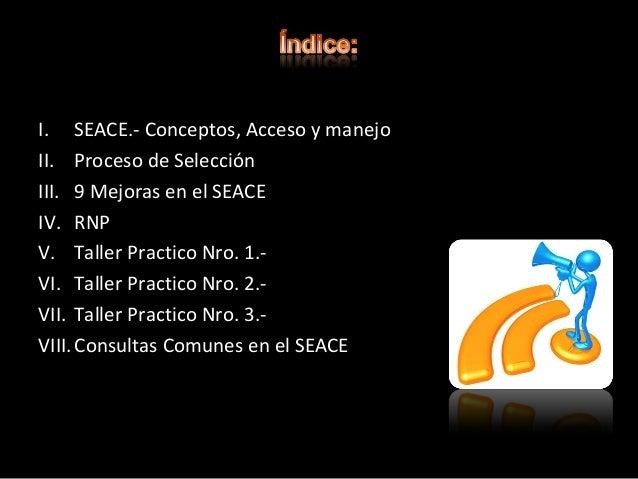 El Sistema Electrónico de Contrataciones del Estado (SEACE), es el sistema electrónico que permite el intercambio de infor...