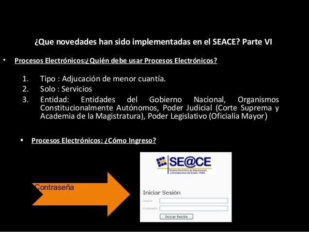 • Procesos Electrónicos: ¿Qué debe hacer un Proveedor para Participar? ¿Que novedades han sido implementadas en el SEACE? ...