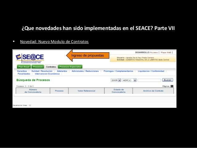 ¿Que novedades han sido implementadas en el SEACE? Parte VIII Elegir la opción adecuada • Novedad: Nuevos procesos Bajo el...