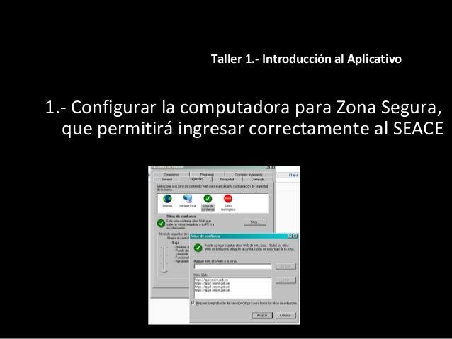 2.- Mostrar todas las opciones del Portal SEACE. Taller 1.- Introducción al Aplicativo