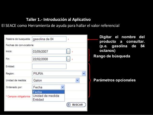 Consulta de Buena Pro por Producto y Proveedor Resultado de la búsqueda Taller 1.- Introducción al Aplicativo
