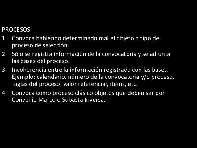5 Se confunde nulidad de oficio con cancelación del proceso. 6. No registra la información de la contratación directa (exo...