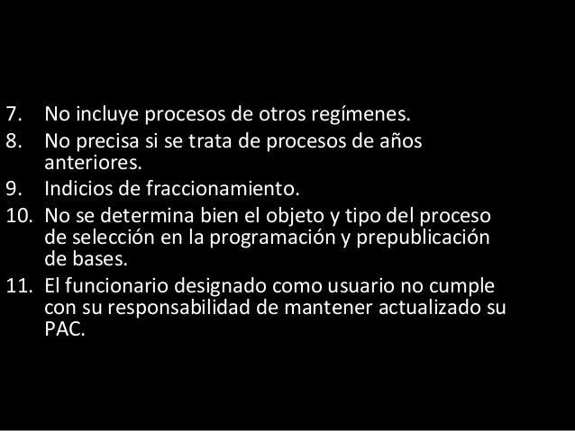 PROCESOS 1. Convoca habiendo determinado mal el objeto o tipo de proceso de selección. 2. Sólo se registra información de ...