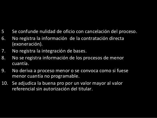 CONTRATOS 1. Se suscribe contratos con fechas anteriores al otorgamiento o consentimiento de la buena pro. 2. No registra ...
