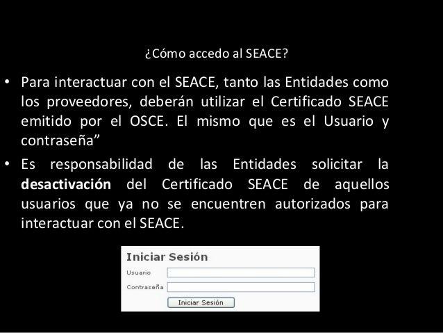 ¿Como Acceso al SEACE? ARTÍCULO 286º DEL REGLAMENTO www.osce.gob.pe y www.seace.gob.pe