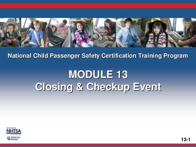 13-1 National Child Passenger Safety Certification Training Program MODULE 13 Closing & Checkup Event