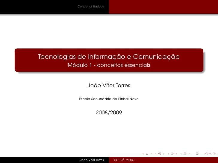 Conceitos Básicos     Tecnologias de Informação e Comunicação         Módulo 1 - conceitos essenciais                    J...