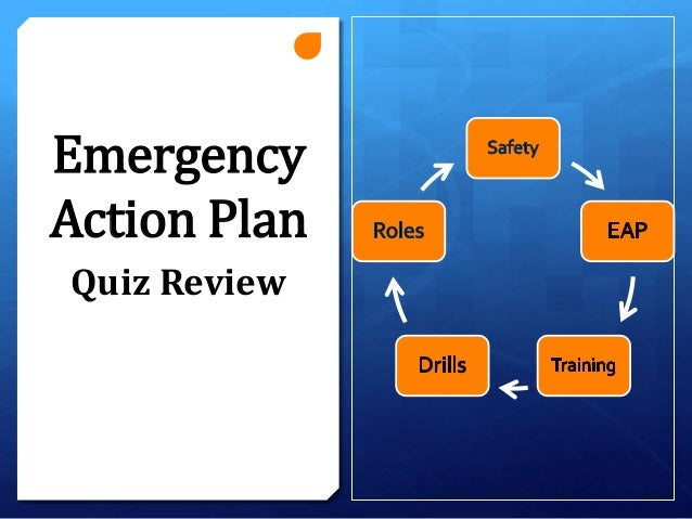 Emergency Action Plan Quiz Review ...