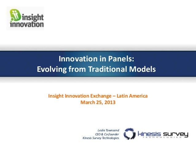 Innovation in Panels:Evolving from Traditional Models   Insight Innovation Exchange – Latin America                 March ...